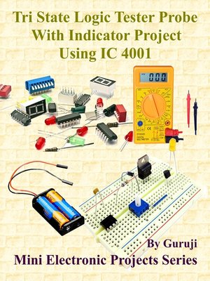 cover image of Tri State Logic Tester Probe With Indicator Project Using IC 4001