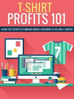cover image of T Shirt Profits 101