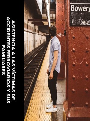cover image of Asistencia a las víctimas de accidentes ferroviarios y sus familiares