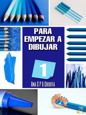 cover image of PARA EMPEZAR a DIBUJAR 1
