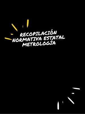 cover image of RECOPILACIÓN NORMATIVA ESTATAL  METROLOGÍA
