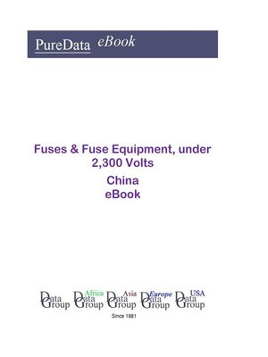 cover image of Fuses & Fuse Equipment, under 2,300 Volts in China