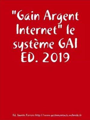 """cover image of """"Gain Argent Internet"""" le système GAI"""