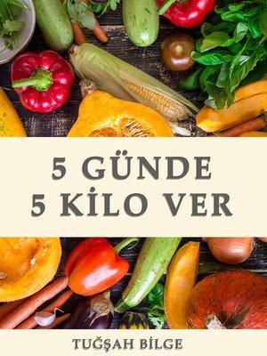 cover image of 5 GÜNDE 5 KİLO VER