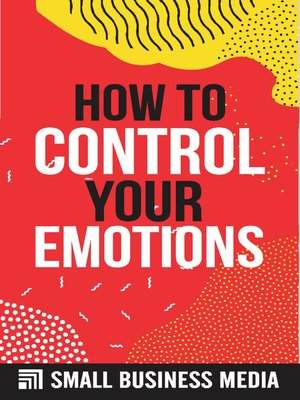 cover image of How to Control Your Emotions