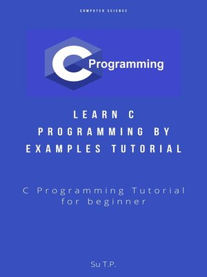 cover image of Learn C Programming by Examples Tutorial