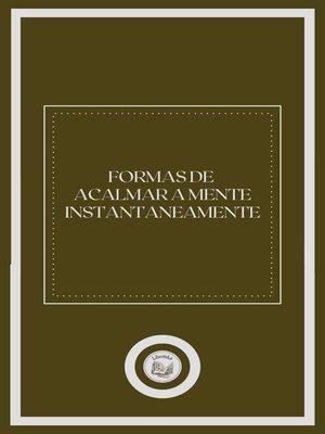 cover image of FORMAS DE ACALMAR a MENTE INSTANTANEAMENTE
