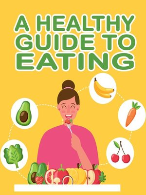 cover image of A Healthy Guide to Eating