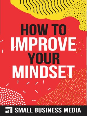 cover image of How to Improve Your Mindset