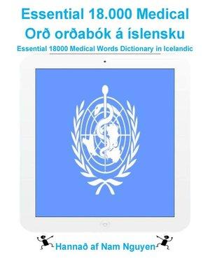 cover image of Essential 18.000 Medical Orð orðabók á íslensku