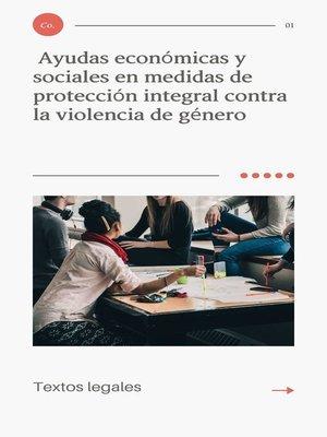 cover image of Ayudas económicas y sociales  en  medidas de protección integral contra la violencia de género