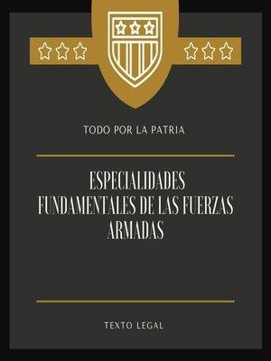 cover image of Especialidades fundamentales de las Fuerzas Armadas
