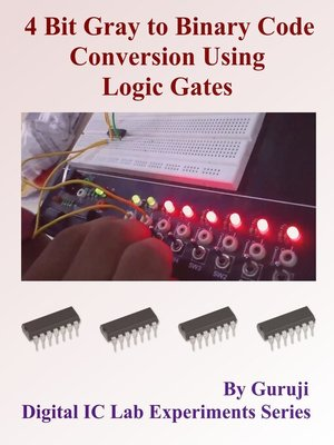 cover image of 4 Bit Gray to Binary Code Conversion Using Logic Gates