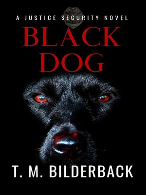 cover image of Black Dog--A Justice Security Novel