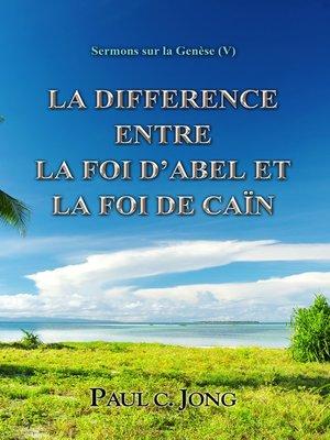 cover image of Sermons sur la Genèse(V) ; La différence entre la foi d'Abel et la foi de Caïn