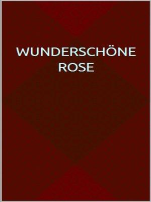 cover image of Wunderschöne Rose