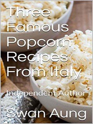 cover image of Three Famous Popcorn Recipes From Italy