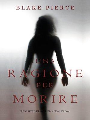cover image of Una Ragione per Morire