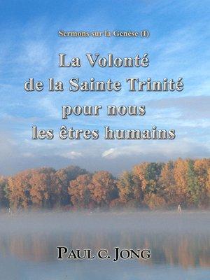 cover image of Sermons sur la Genèse (I)--La Volonté de la Sainte Trinité pour les Êtres Humains