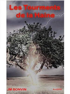 cover image of Les tourments de la haine