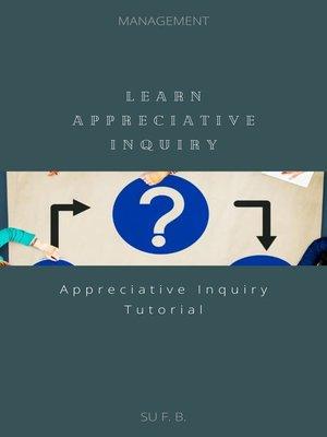 cover image of Learn Appreciative Inquiry