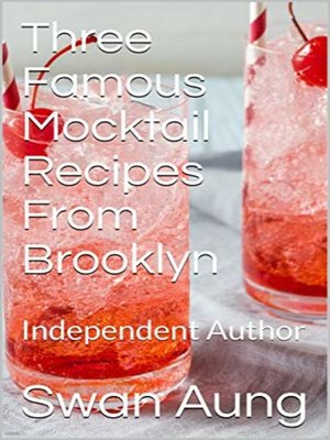cover image of Three Famous Mocktail Recipes From Brooklyn