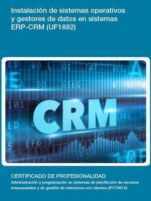cover image of UF1882--Instalación de sistemas operativos y gestores de datos en sistemas ERP-CRM