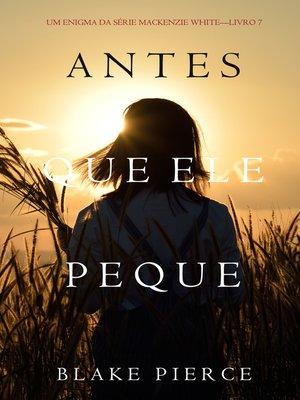 cover image of Antes Que Ele Peque