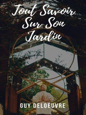 cover image of Tout Savoir Sur Son Jardin