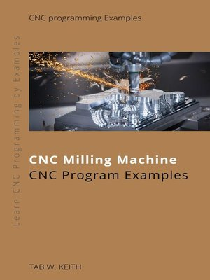 cover image of CNC Milling Machine CNC Program Examples