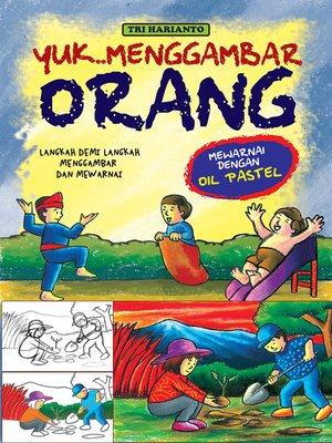 cover image of MENGAMBAR ORANG DENGAN OIL PASTEL