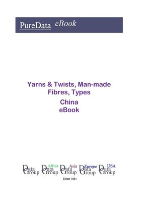 cover image of Yarns & Twists, Man-made Fibres, Types in China