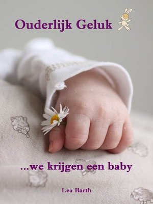 cover image of Ouderlijk Geluk...we krijgen een baby