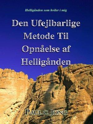 cover image of Den Ufejlbarlig Metode til Opnåelse af Helligånden
