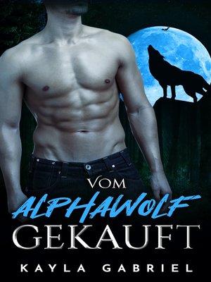 cover image of Vom Alphawolf gekauft