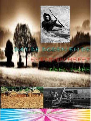 cover image of HET LAND DAT DE DODEN EN DE LEVENDEN HEEFT DEEL TWEE