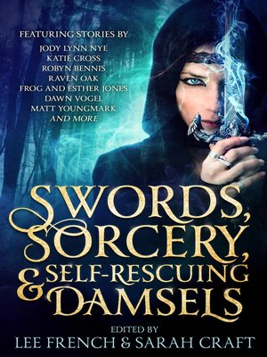 cover image of Swords, Sorcery, & Self-Rescuing Damsels