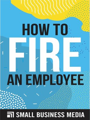 cover image of How to Fire an Employee