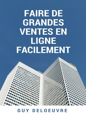 cover image of Faire de grandes ventes en ligne facilement