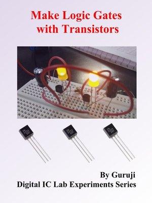 cover image of Make Logic Gates with Transistors