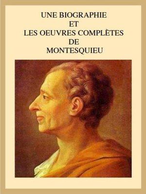 cover image of UNE BIOGRAPHIE ET LES OEUVRES COMPLETES DE MONTESQUIEU