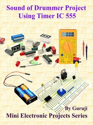 cover image of Sound of Drummer Project Using Timer IC 555