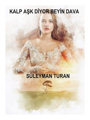 cover image of KALP AŞK DİYOR BEYİN DAVA