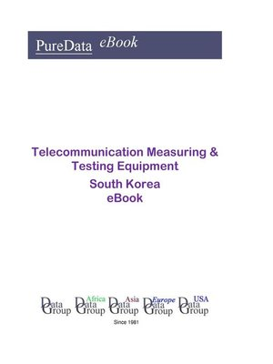 cover image of Telecommunication Measuring & Testing Equipment in South Korea