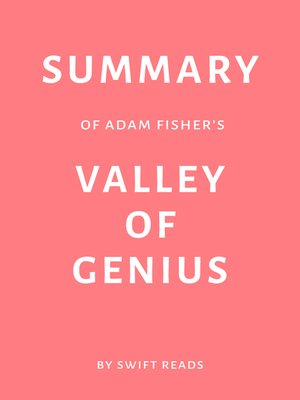cover image of Summary of Adam Fisher's Valley of Genius by Swift Reads