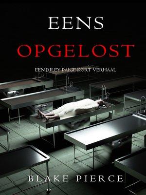 cover image of Eens Opgelost
