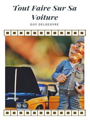 cover image of Tout Faire Sur Sa Voiture