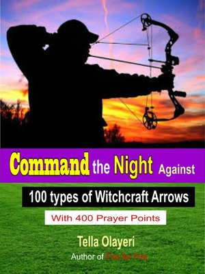 cover image of Command the Night Against 100 types of Witchcraft Arrows