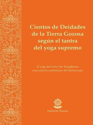 cover image of Cientos de Deidades de la Tierra Gozosa según el tantra del yoga supremo