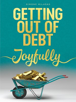 cover image of Getting Out of Debt Joyfully